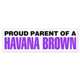 Proud Parent of a Havana Brown Car Sticker