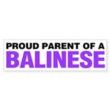 Proud Parent of a Balinese Bumper Sticker