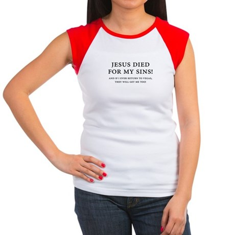 Jesus died for my sins! Women's Cap Sleeve T-Shirt