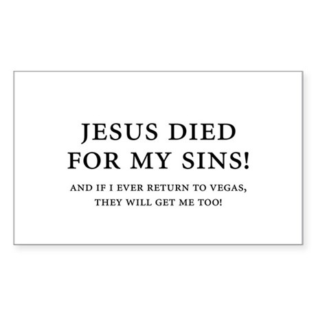 Jesus died for my sins! Rectangle Sticker