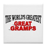 """The World's Greatest Great Gramps"" Tile Coaster"