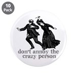 Don't Annoy The Crazy Person 3.5