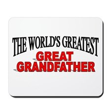 """The World's Greatest Great Grandfather"" Mousepad"