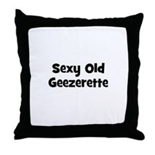 Sexy Old Geezerette Throw Pillow