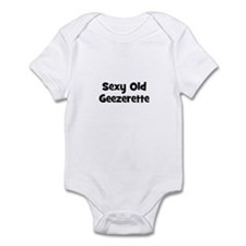 Sexy Old Geezerette Infant Bodysuit