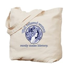 Artistic Well Behaved Women Tote Bag