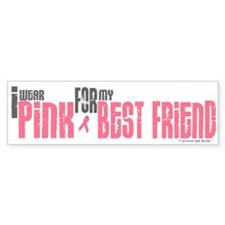 I Wear Pink For My Best Friend 6 Bumper Bumper Sticker