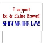 Show Me The Law Yard Sign