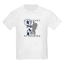 I Support Daughter 2 - USAF T-Shirt