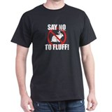 Say No to Fluff T-Shirt