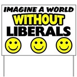 """World Without Liberals"" Yard Sign"