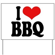 I Love BBQ Yard Sign