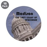 "Madison, the left coast of Wisconsin 3.5"" Button ("