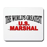 &quot;The World's Greatest U.S. Marshal&quot; Mousepad