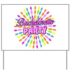 Bachelorette Party Yard Sign