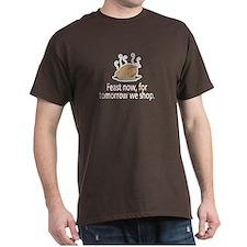 Feast Now T-Shirt
