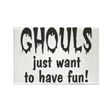 Ghouls Just Want To Have Fun! Rectangle Magnet (10