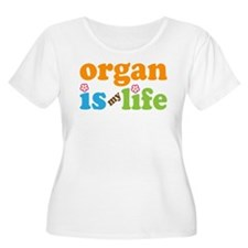 Organ Is My Life Women's Plus Size Scoop Neck T-Sh