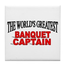"""The World's Greatest Banquet Captain"" Tile Coaste"