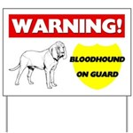 Warning Bloodhound On Guard Yard Sign