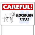 Careful Bloodhounds At Play Yard Sign