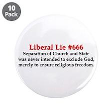 """""""Liberal Lie #666"""" 3.5"""" Button (10 pack)"""