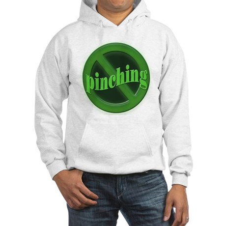 No Pinching Hooded Sweatshirt