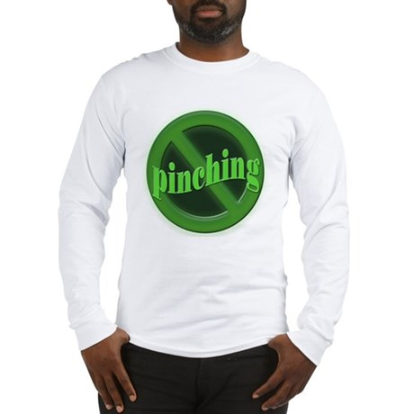 No Pinching Long Sleeve T-Shirt