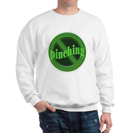 No Pinching Sweatshirt