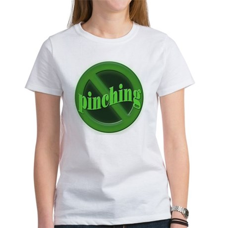 No Pinching Women's T-Shirt