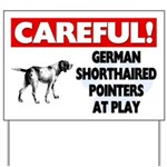 Careful German Shorthaired Pointers Yard Sign