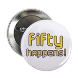 "Fifty Happens! 2.25"" Button"