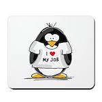I Love My Job Penguin Mousepad