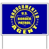 Undocumented Border Patrol Ag Yard Sign