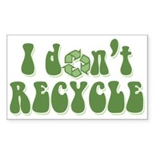 I don't recycle Rectangle Decal