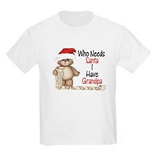 Who Needs Santa? GRANDPA T-Shirt