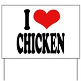 I Love Chicken Yard Sign