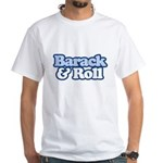 Barack and Roll White T-Shirt