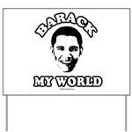Barack my world Yard Sign