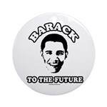 Barack to the future Ornament (Round)