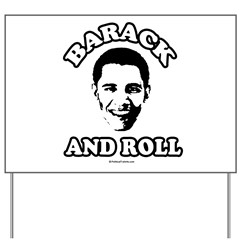 Barack and roll Yard Sign
