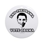 End the drama, Vote Obama Ornament (Round)