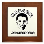 Barack all night long Framed Tile