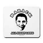 Barack all night long Mousepad