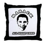 Barack all night long Throw Pillow