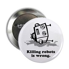 """""""Killing robots is wrong"""" Button"""