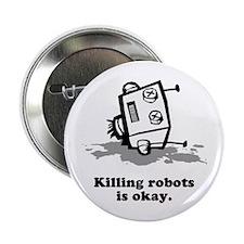 """Killing robots is okay"" Button."