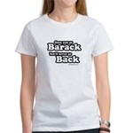 Once you go Barack you'll never go back Women's T-