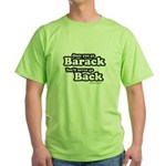 Once you go Barack you'll never go back Green T-Sh