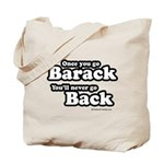 Once you go Barack you'll never go back Tote Bag